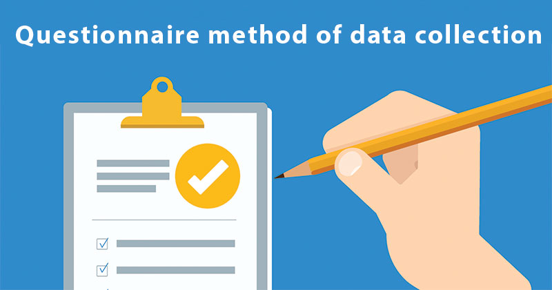 Questionnaire method of data collection