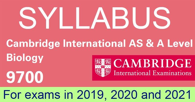 Cambridge AS & A Level Biology 9700 Syllabus 2019-2021