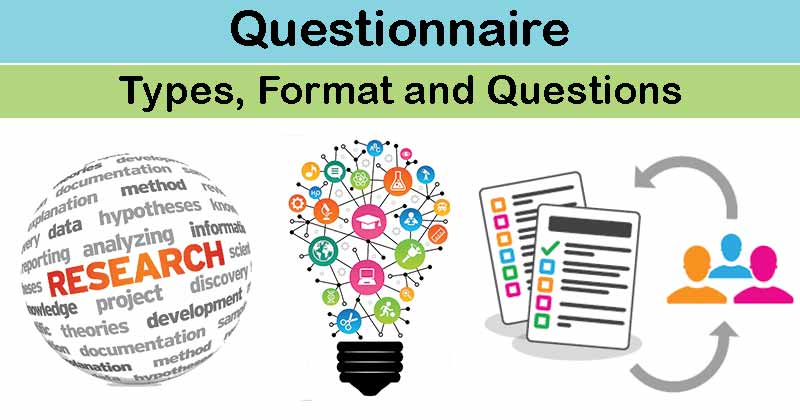 Questionnaire- Types, Format, Questions