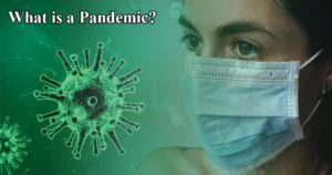 Pandemic- definition, features, causes, effects, examples