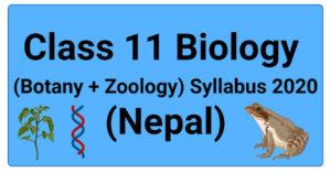 Class 11 Biology (Botany + Zoology) Syllabus 2020 (Nepal)